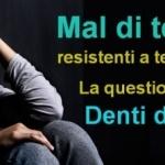 Mal di testa resistenti a terapie? La questione dei denti del giudizio – Esempi.