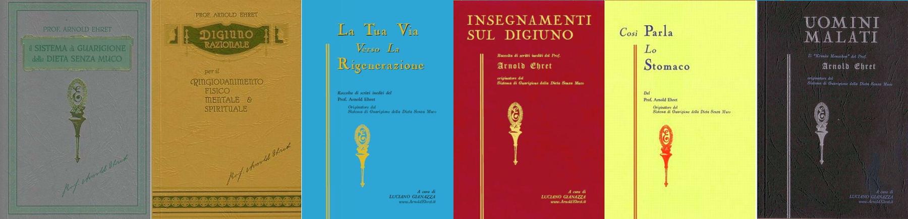 L'Opera completa di Arnold Ehret: sei libri